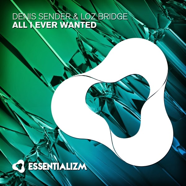 Denis Sender & Loz Bridge – All I Ever Wanted (Original Mix)
